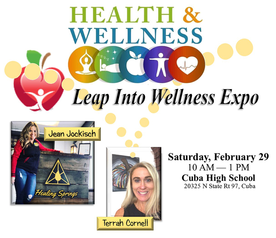 Flyer for  Leap Into Wellness Expo with Jean Jockisch and Terrah Cornell. Saturday, February 29 10 AM — 1 PM Cuba High School